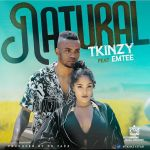 Tkinzy – Natural ft. Emtee