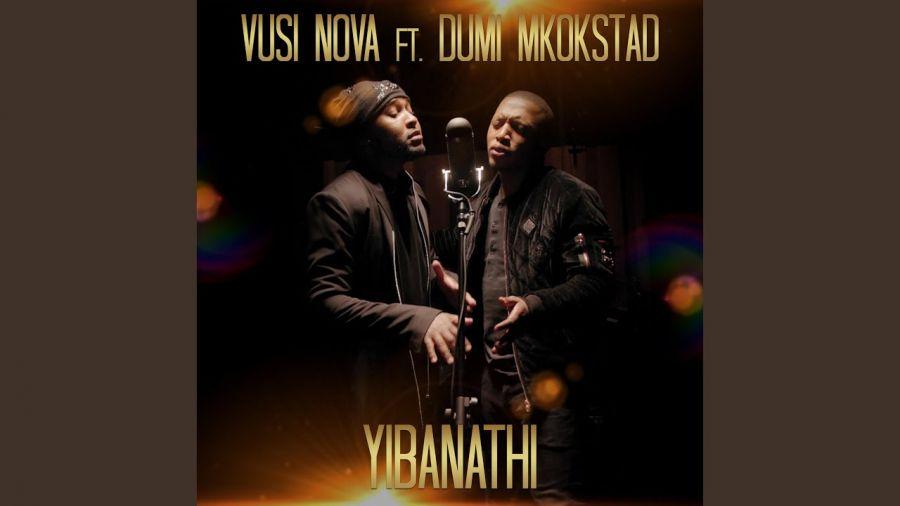 Dumi Mkokstad And Vusi Nova Release Yibanathi Music Video