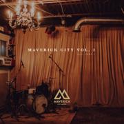Maverick City Vol. 3 Part 1 - Maverick City Music