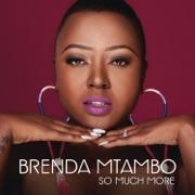 So Much More - Brenda Mtambo