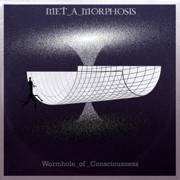 Wormhole of Consciousness - Met_a_morphosis