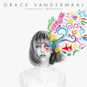 Perfectly Imperfect - EP - Grace VanderWaal