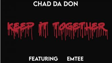 """Chad Da Don """"Keep It Together"""" With Emtee In New Song 