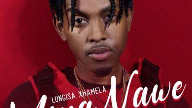 Lungisa Xhamela - Mina Nawe - Single