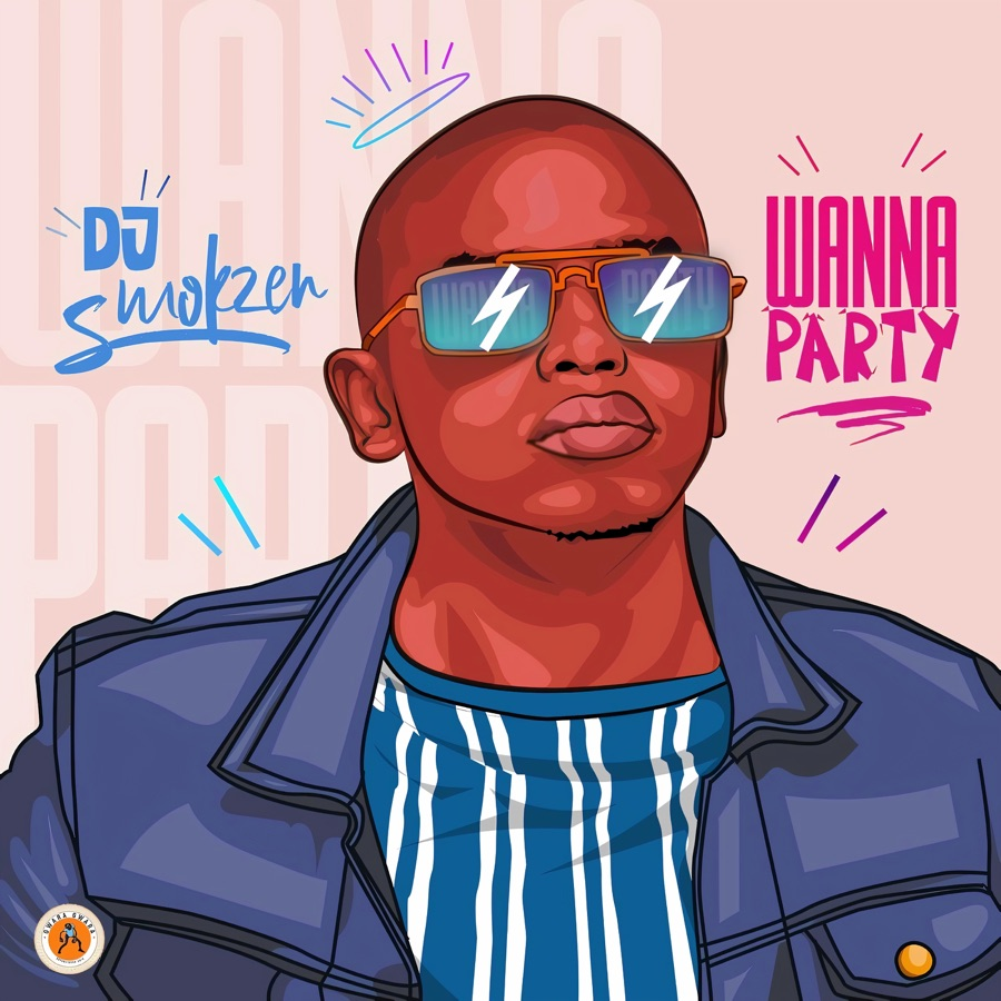 Dj Smokzen - Wanna Party - Single