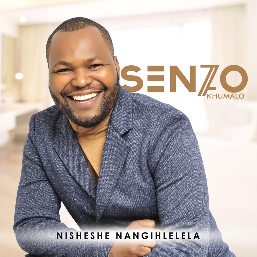 Senzo Khumalo - Nisheshe Nangihlelela