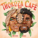 DBN Gogo & Dinho Unveils Thokoza Café – EP