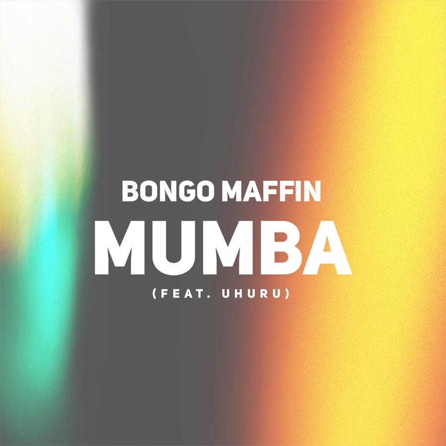 Bongo Maffin - Mumba (feat. Uhuru) - Single