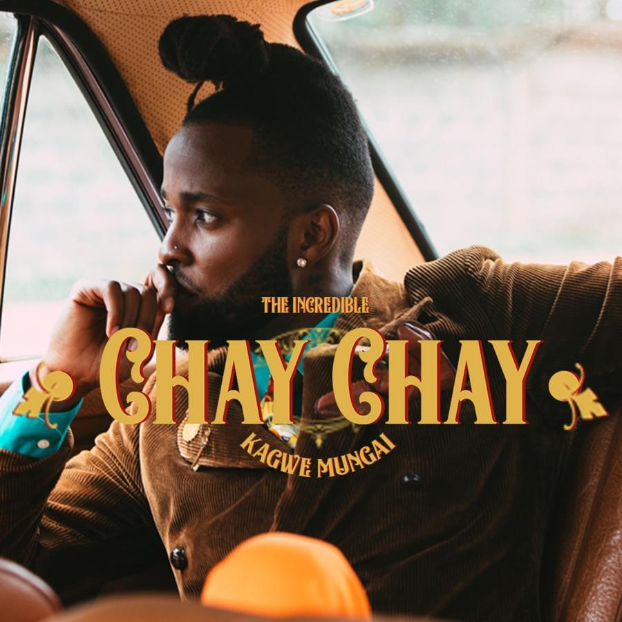 Kagwe Mungai - Chay Chay - Single
