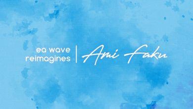 Ami Faku & EA WAVE - EA Wave reimagines Ami Faku - EP
