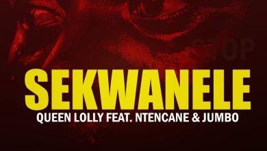 Queen Lolly - Sekwanele (feat. Ntancane & Jumbo) - Single