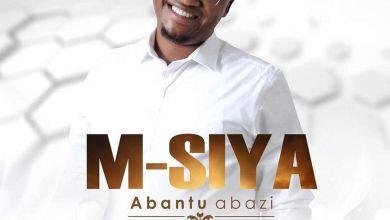 M. Siya - Abantu Abazi - Single