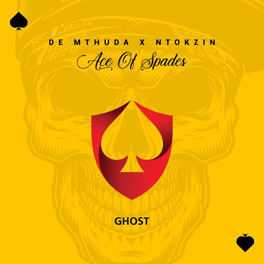 De Mthuda & Ntokzin - Ghost - Single