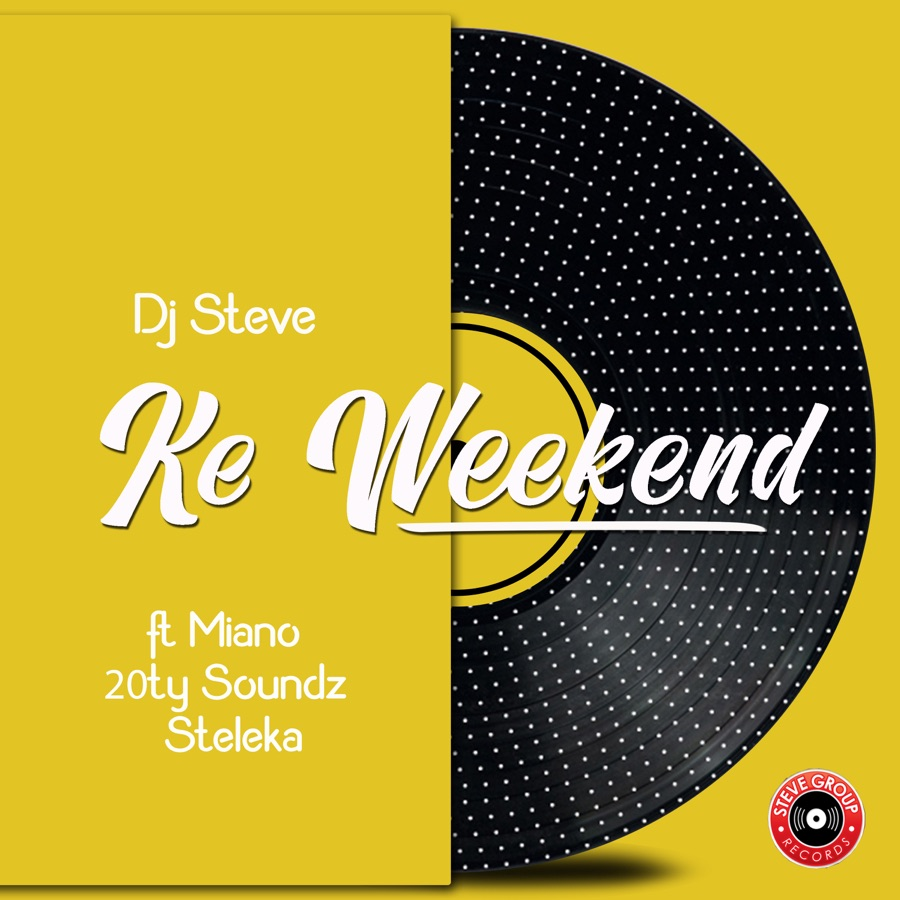 DJ Steve - Ke Weekend (feat. Miano, 20ty Soundz & Steleka) - Single