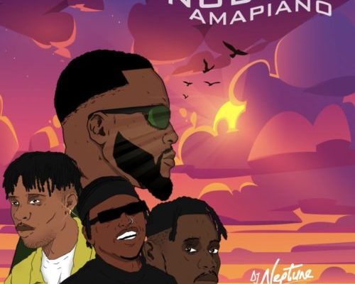 """DJ Neptune Connexts With SA For """"Nobody"""" (Amapiano Remix) Feat. Focalistic, Joeboy & Mr Eazi"""