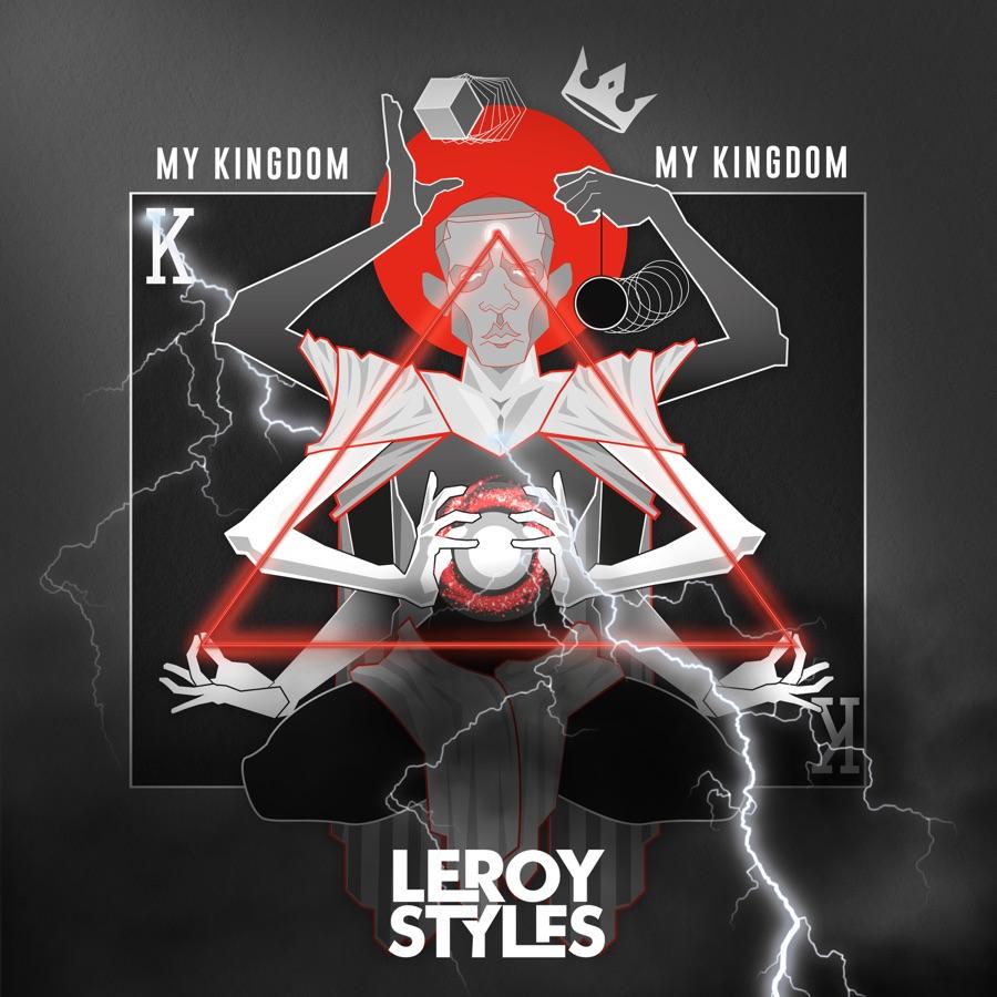 Leroy Styles - My Kingdom - Single
