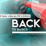"MFR Souls, Mdu aka TRP & Bongza Return ""Back To Basics"" In New Song | Listen"
