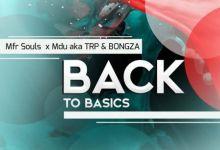 "MFR Souls, Mdu aka TRP & Bongza Return ""Back To Basics"" In New Song | Listen Image"