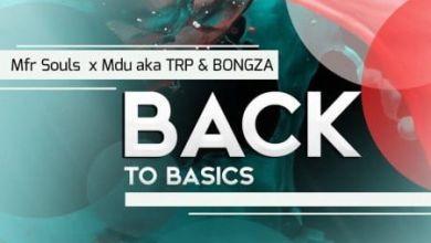 "Photo of MFR Souls, Mdu aka TRP & Bongza Return ""Back To Basics"" In New Song   Listen"