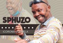 """Sphuzo Drops Official Debut SIngle, """"Icorona Izophela"""""""