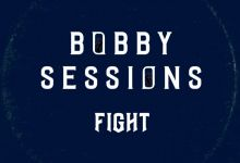 """Photo of Bobby Sessions Drops Anthemic New Single, """"Fight"""""""