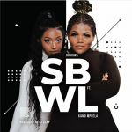 "Busiswa Announces ""SBWL"" Song Featuring Kamo Mphela"