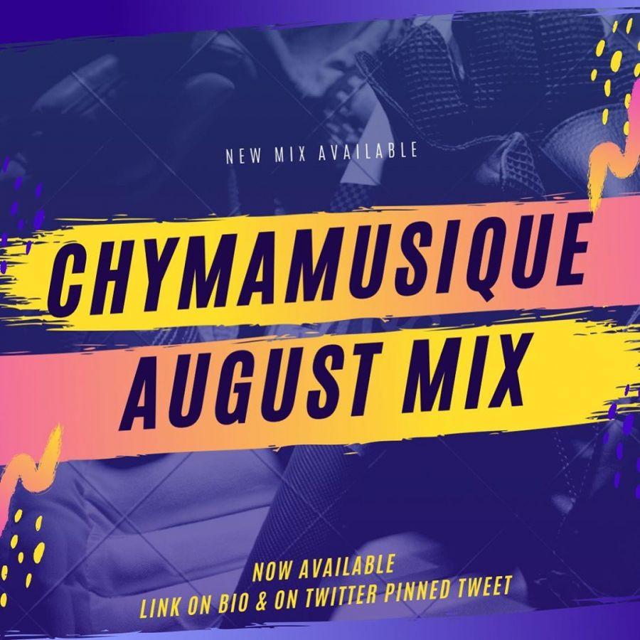 Chymamusique – August 2020 Mixtape
