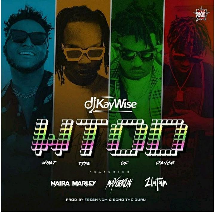 "DJ Kaywise Enlists Naira Marley, Mayorkun, Zlatan For ""What Type Of Dance"""