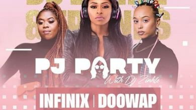 Infinix & DooWap To Join PJ Party With Dj Zinhle This Weekend, Saturday 8th Of August