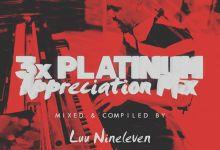 Luu Nineleven - Tripple 3x Platinum + Gold Appreciation Mix