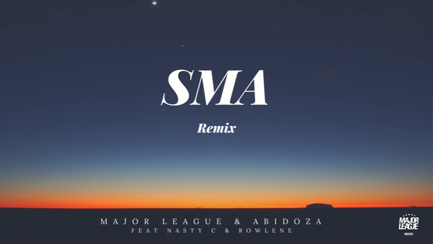 "Major League & Abidoza Present ""SMA (Amapiano Remix)"" Ft. Nasty C & Rowlene"