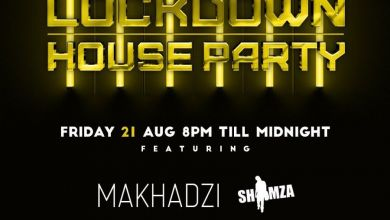 Photo of Makhadzi, Junior De Rocka & Shimza To Rock Channel O Lockdown House Party On Friday 21st August