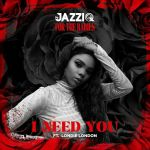 Mr JazziQ – I Need You (feat. Londie London)
