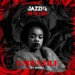 Mr JazziQ – Undenzile (feat. Mzu M & Boohle)