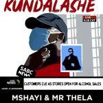 """Mr Thela & Mshayi Celebrates Level 2 With """"Kundalashe"""""""