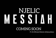 "Njelic Announces Upcoming Song, ""Messiah"" Feat. De Mthuda, Ntokzin & MalumNator Image"