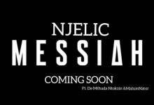 "Njelic Announces Upcoming Song, ""Messiah"" Feat. De Mthuda, Ntokzin & MalumNator"