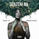 Rouge Shares Senzeni Na Featuring Amada Black Full Artwork & Release Date
