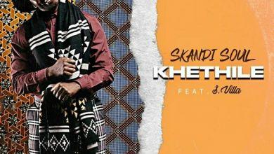 "Skandi Soul  Drops Mellow Joint, ""Khethile"" Ft. S Villa"