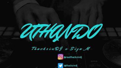 ThackzinDJ – Uthando ft. SiyaM
