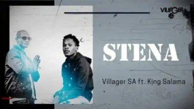 "Villager SA And King Salama Links Up For ""Stena"""