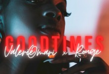 Valerie Omari - Goodtimes (feat. Rouge) [Remix] - Single