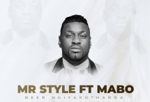 """Mr Style Came Through With """"Beer Ngiyakuthanda"""" Featuring Mabo"""