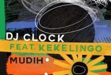 DJ Clock - Mudih (feat. Kekelingo) - Single