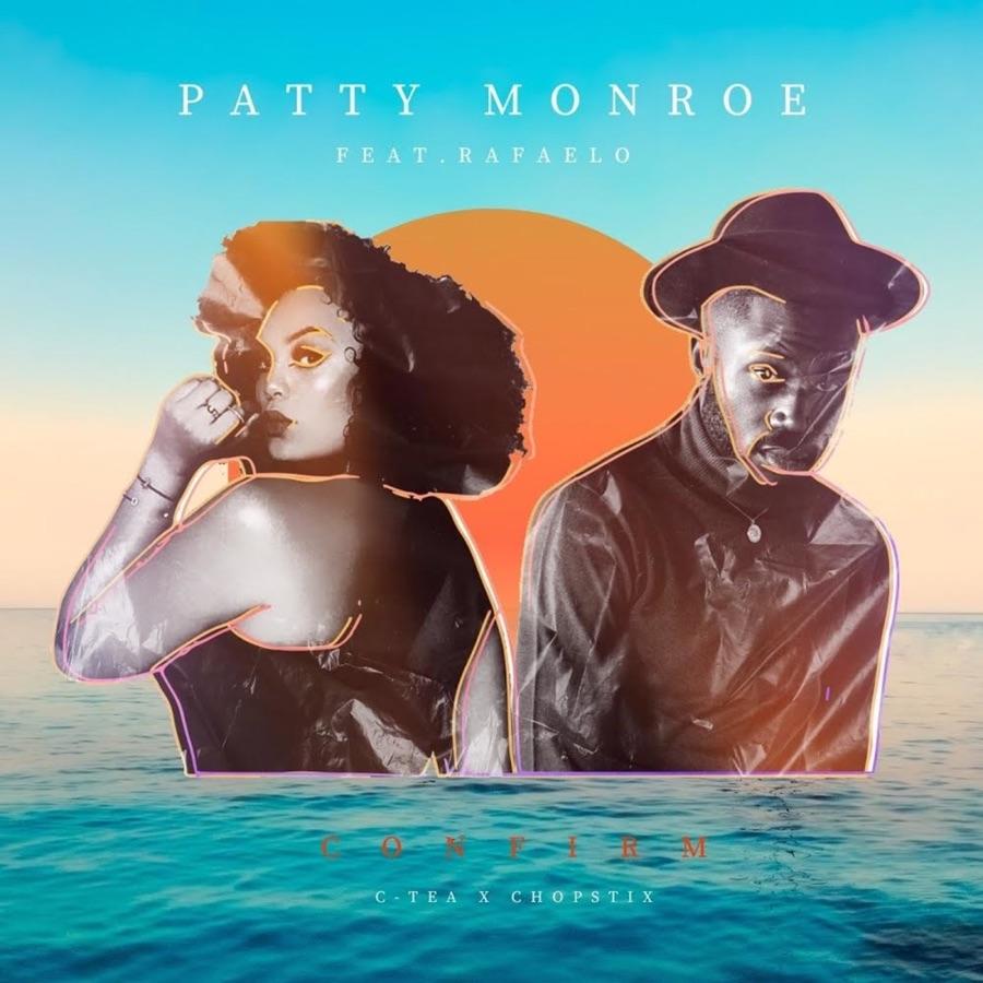 Patty Monroe – Confirm ft. Rafealo