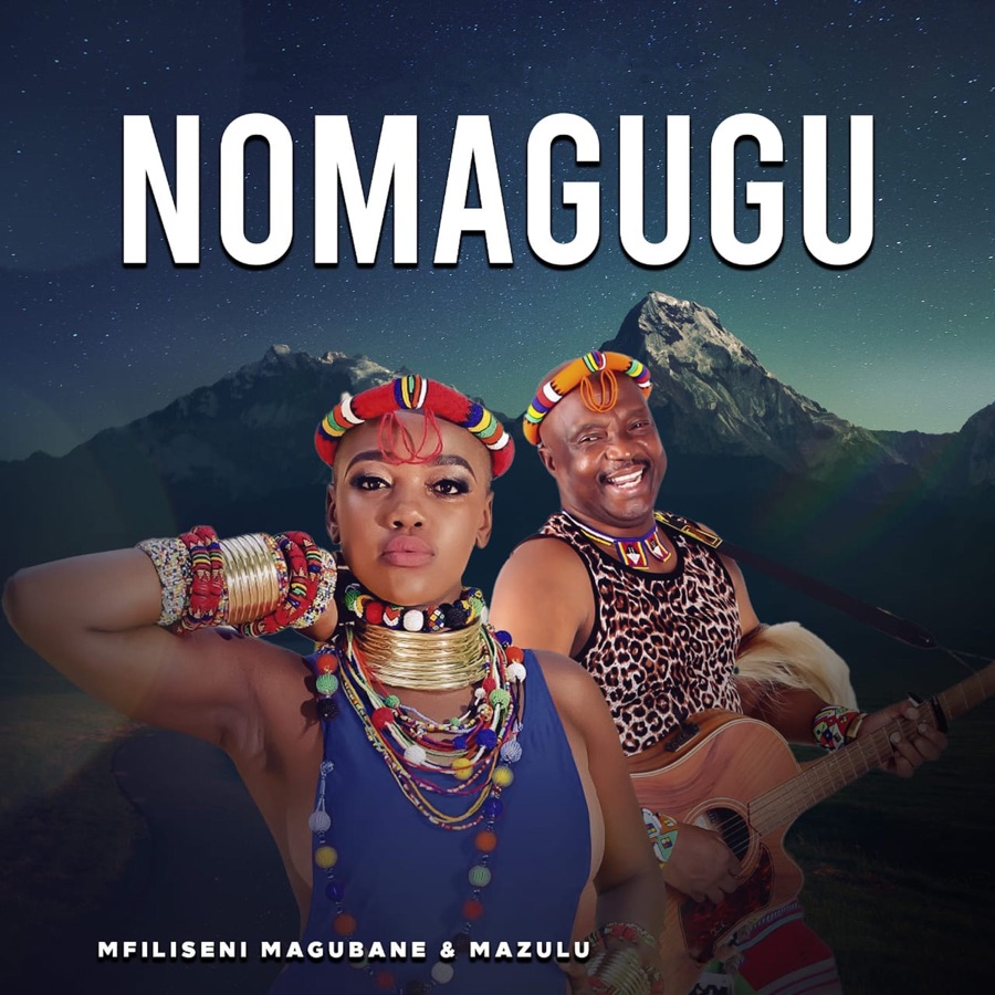 Mfiliseni Magubane & MaZulu - NomaGugu - Single