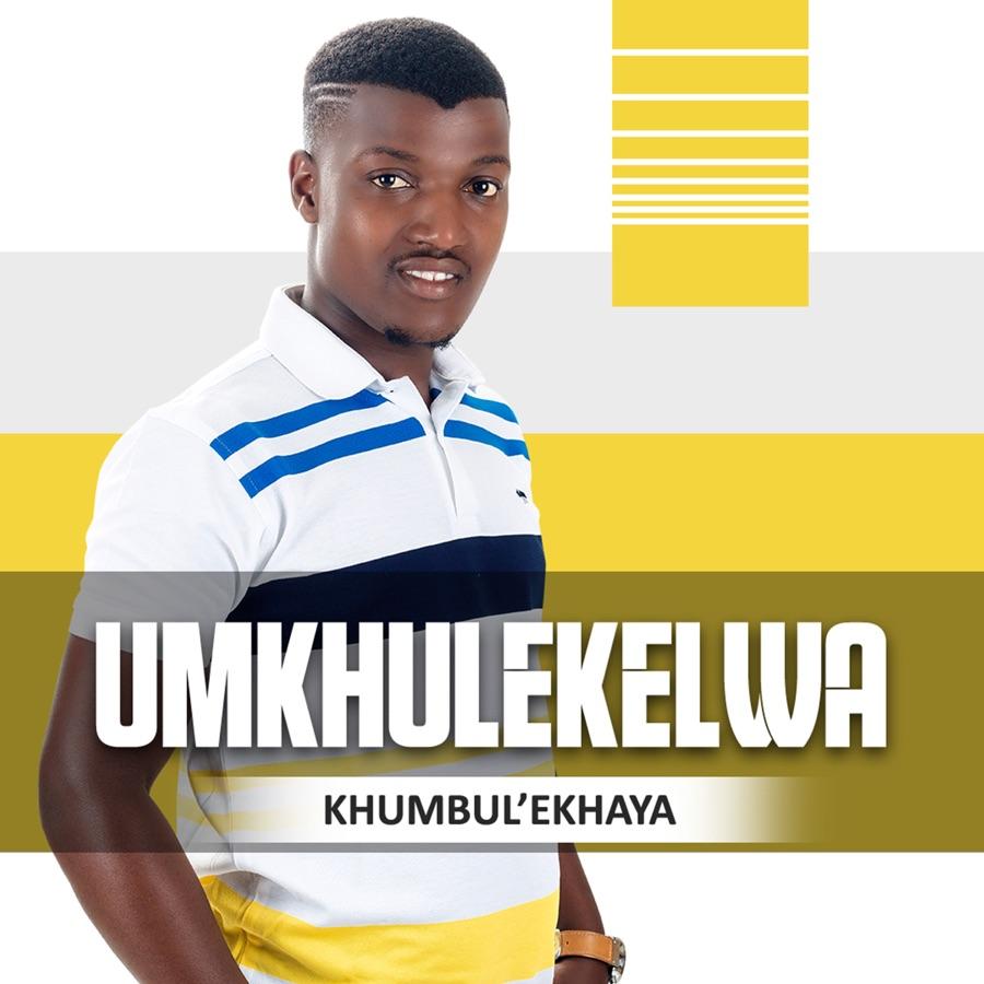 uMkhulekelwa - Khumbul'ekhaya - Single