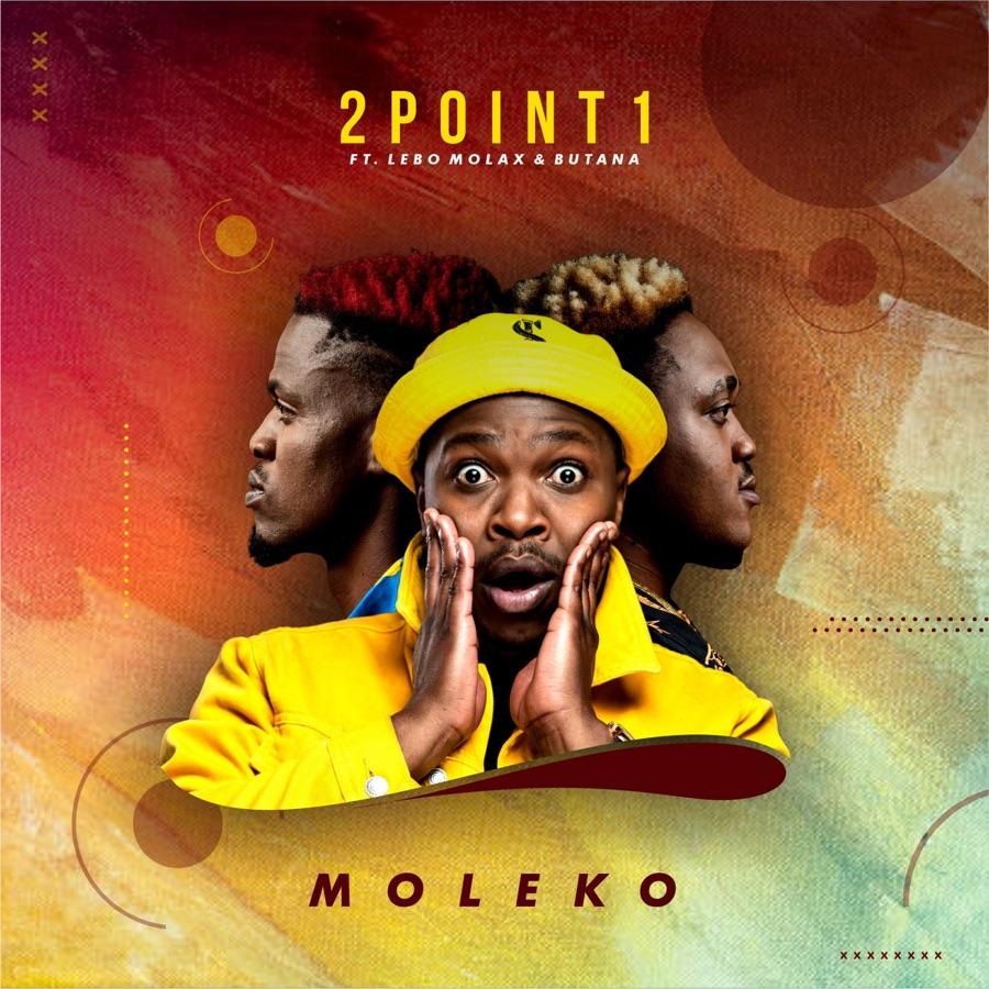 2Point1 - Moleko (feat. Lebo Molax & Butana) - Single