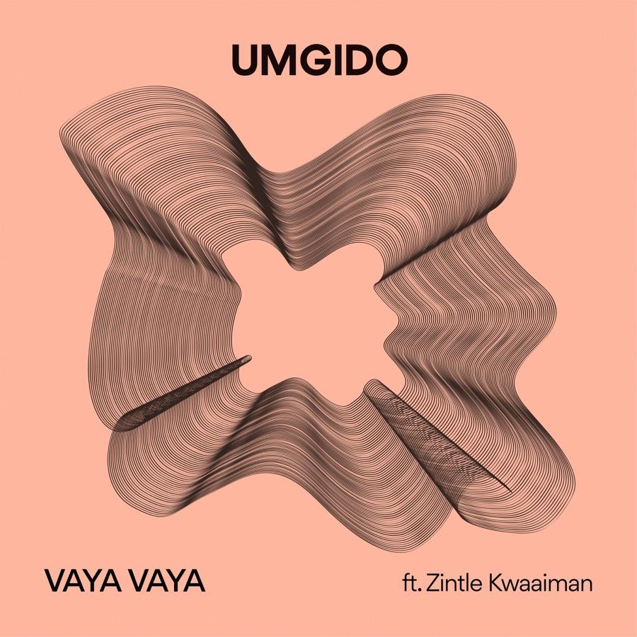 Umgido - Vaya Vaya (feat. Zintle Kwaaiman) - Single