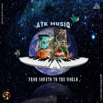 "ATK MusiQ drop new album ""From Soweto To The World"""